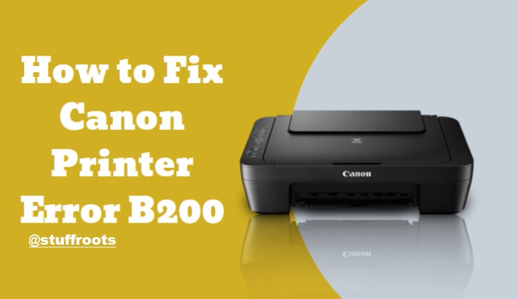 How to Fix Canon Error B200 for 2 and 4+ Cartridge Printers